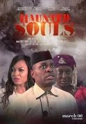 Haunted Souls on iROKOtv - Nollywood
