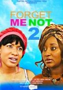 Forget Me Not 2 on iROKOtv - Nollywood