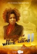 Return Of Black And White Ghost 2 on iROKOtv - Nollywood