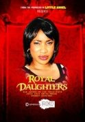 Royal Daughters on iROKOtv - Nollywood