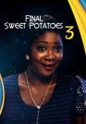 Final Sweet Potato 3 on iROKOtv - Nollywood