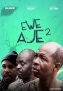 Ewe Aje 2 on iROKOtv - Nollywood