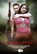Troubled Heart on iROKOtv - Nollywood