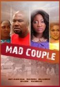 Mad Couple on iROKOtv - Nollywood