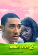 Divine Love 2 on iROKOtv - Nollywood