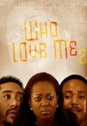 Who Loves Me 2 on iROKOtv - Nollywood