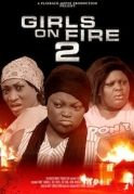 Girls On Fire 2 on iROKOtv - Nollywood