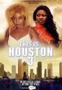 This Is Houston 3 on iROKOtv - Nollywood