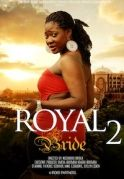 Royal Bride 2 on iROKOtv - Nollywood