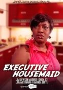 Executive Housemaid on iROKOtv - Nollywood