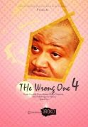 The Wrong One 4 on iROKOtv - Nollywood
