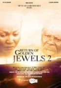 Return Of Golden Jewel 2 on iROKOtv - Nollywood