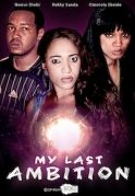 My Last Ambition on iROKOtv - Nollywood