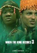 When The King Decides 3 on iROKOtv - Nollywood