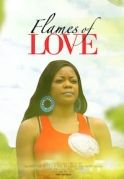 Flames Of Love on iROKOtv - Nollywood