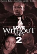 Love Without End 2 on iROKOtv - Nollywood