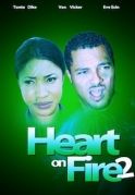Heart On Fire 2 on iROKOtv - Nollywood
