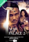War In The Palace 2 on iROKOtv - Nollywood