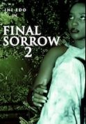 Final Sorrow  2 on iROKOtv - Nollywood