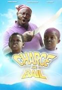 Charge & Bail on iROKOtv - Nollywood