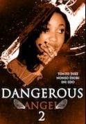 Dangerous Angels 2 on iROKOtv - Nollywood