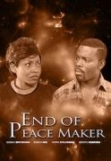 End Of Peace Maker on iROKOtv - Nollywood