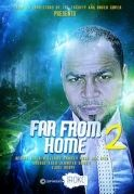 Far From Home 2 on iROKOtv - Nollywood