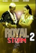 Royal Storm 2 on iROKOtv - Nollywood