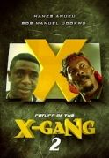 The Return Of  X-Gang 2 on iROKOtv - Nollywood