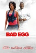 Bad Egg on iROKOtv - Nollywood