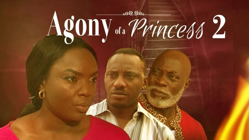Agony Of A Princess 2 on iROKOtv - Nollywood